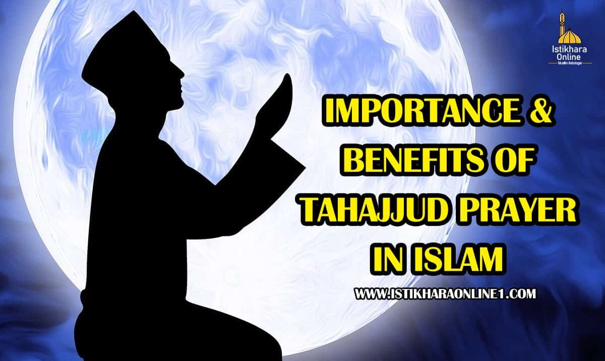 What is the Importance and benefits of Tahajjud Prayer?